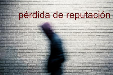 PODRÍAS PERDER TU REPUTACIÓN EN EL TRABAJO, EN TU HOGAR Y EN LA COMUNIDAD.